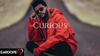 The Weeknd - Curious *NEW SONG 2017*