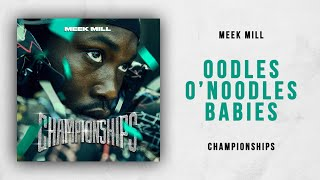Meek Mill   Oodles O'Noodles Babies (Championships)