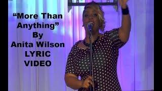 Anita Wilson - More Than Anything LYRICS
