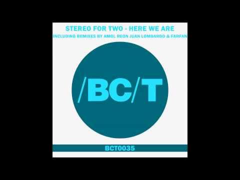 Stereo For Two - Here We Are (Original Mix)