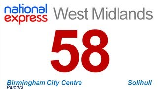 National Express West Midlands: Route #58 (Birmingham - Solihull) [Part 1/3]