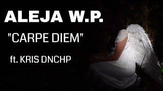 Aleja WP feat. Kris DNCHP - Carpe Diem (prod.Choina)