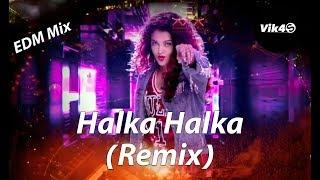 Halka Halka (Remix)    FANNEY KHAN   DJ Vik4S   EDM Mix 2018