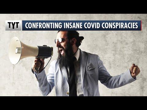 Confronting Insane COVID Conspiracies