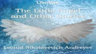 Little Angel and Other Stories | Leonid Nikolayevich Andreyev | Short Stories | Audio Book | 1/4