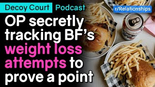 Is tracking BF's weight loss too intrusive? (r/Relationships) - Live Commentary