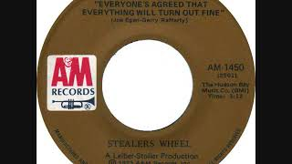 Stealers Wheel * Everyone's Agreed (That Everything Will Turn Out Fine)  (single version)  1973  HQ