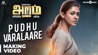 Aramm Songs | Pudhu Varalaare Song Making Video | Nayanthara | Ghibran | Gopi Nainar