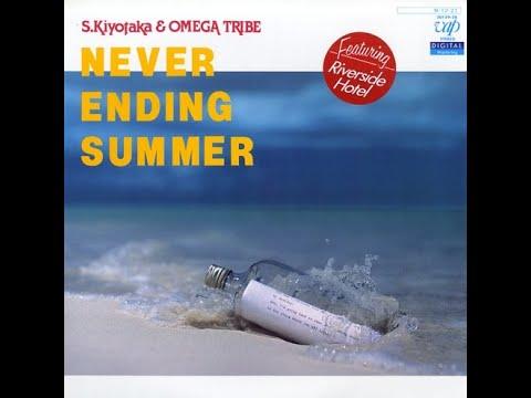 S. Kiyotaka & Omega Tribe - Never Ending Summer (Full Album)
