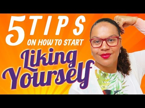 How to start liking yourself