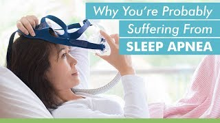 Why You're Probably Suffering From Sleep Apnea -- Mark Burhenne DDS With Ask The Dentist