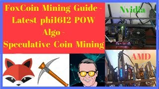 FoxCoin Mining Guide - Latest phi1612 POW Algo - Speculative Coin Mining