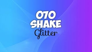 Download 070 Shake - Glitter (lyrics) MP3