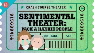 England's Sentimental Theater: Crash Course Theater #26