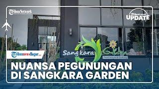 TRIBUN TRAVEL UPDATE: Sangkara Garden Resto, Suguhkan Nuansa Pegunungan Konsep Minimalis Resort