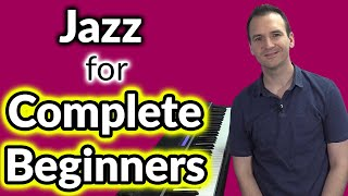 Jazz Piano for Complete Beginners