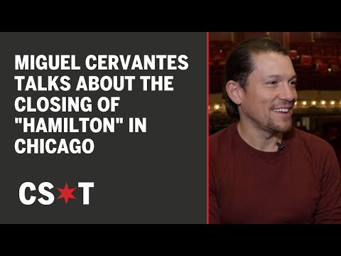 Miguel Cervantes talks about the closing of Hamilton in Chicago