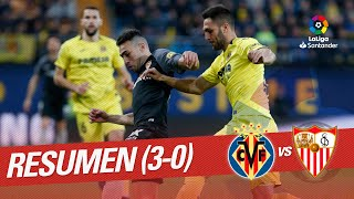 Resumen de Villarreal CF vs Sevilla FC (3-0)
