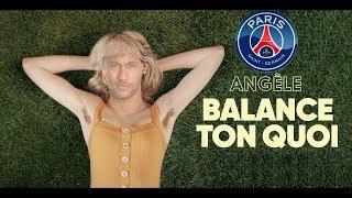 Angèle   Balance Ton Quoi [PSG Parodie Neymar]   LionNoir