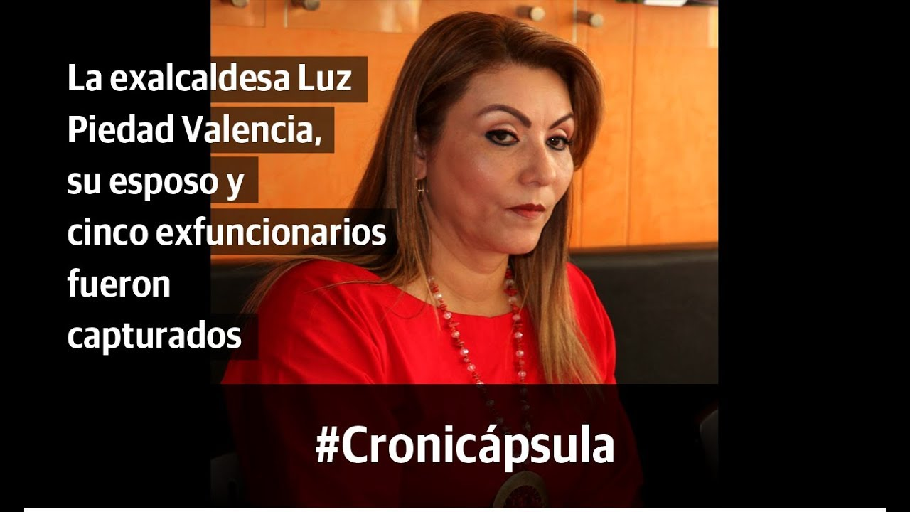 ¿Por qué capturaron a la exalcaldesa Luz Piedad Valencia Franco y a su esposo?