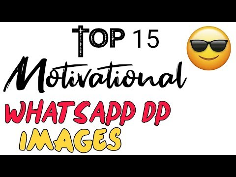 Top 15 Motivational what's app Dp Images + Downloading Links | #UniqueError75