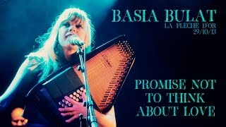 Basia Bulat  - Promise Not To Think About Love (live at La Flèche d'Or 2013)