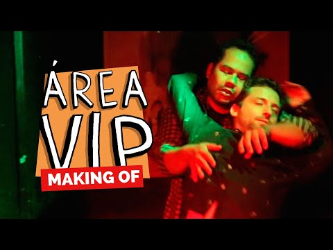 MAKING OF - ÁREA VIP