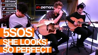 Селебритис, 5 Seconds of Summer - She Looks So Perfect | Live Session