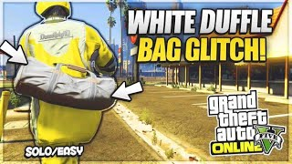 GTA 5 *EASIEST* WHITE DUFFLE BAG GLITCH! (WorkAround) BRING WHITE DUFFLE BAG ONLINE 1.50! (PS4 ONLY)
