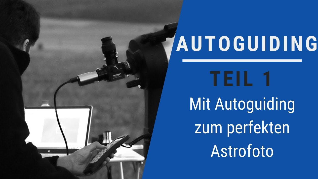 Video: Wie funktioniert Autoguiding?