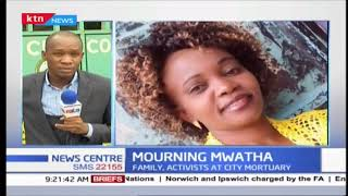Family, activists want independent autopsy on body of Caroline Mwatha