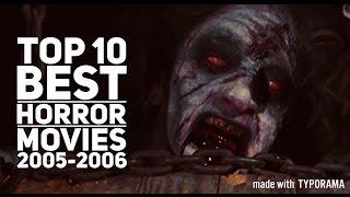 TOP 10 BEST HORROR MOVIES 2005-2006