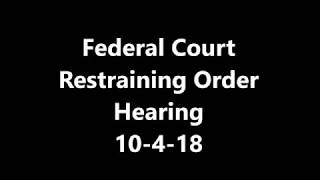 Federal Court Hearing on Restraining Order for Leon Valley 10-4-2018