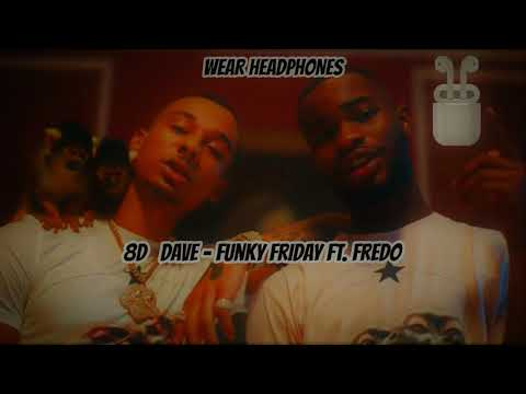 Dave - Funky Friday Ft. Fredo | 8D Audio 🎧