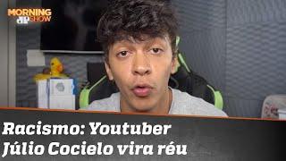 Morning Show: Youtuber Júlio Cocielo vira réu sob acusação de racismo