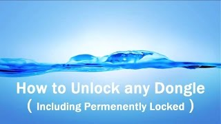 How to Unlock any Dongle ( Including Permanently Locked )