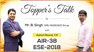 ESE/IES 2018 | Ashish Rawat (CE, AIR 38) – MADE EASY Student | Toppers Talk with Mr. B Singh