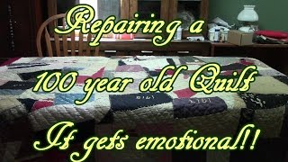 Repairing A 100 Year Old Quilt!