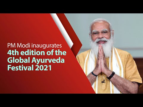 PM inaugurates 4th edition of the Global Ayurveda Festival 2021