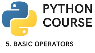 PYTHON COURSE - 5.  Basic Operators