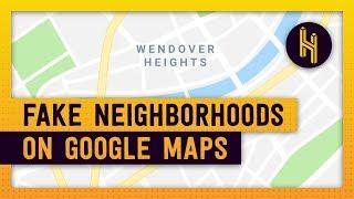 The Fake Neighborhoods on Google Maps