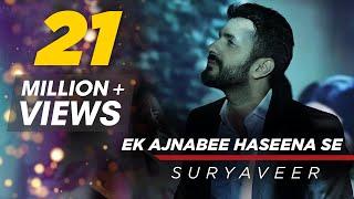 Ek Ajnabee Haseena Se (Cover Version) | Suryaveer