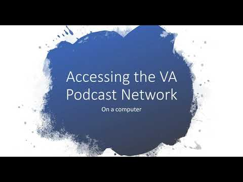Accessing the VA Podcast Network