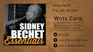 Sidney Bechet - Si tu vois ma mère