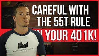 Things to know about the 55t rule and your 401k