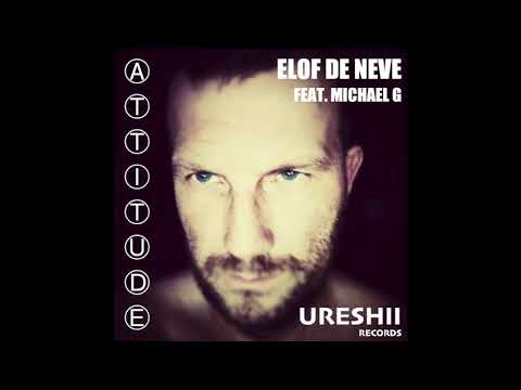 Elof de Neve feat. Michael G - Attitude (2018 rework)