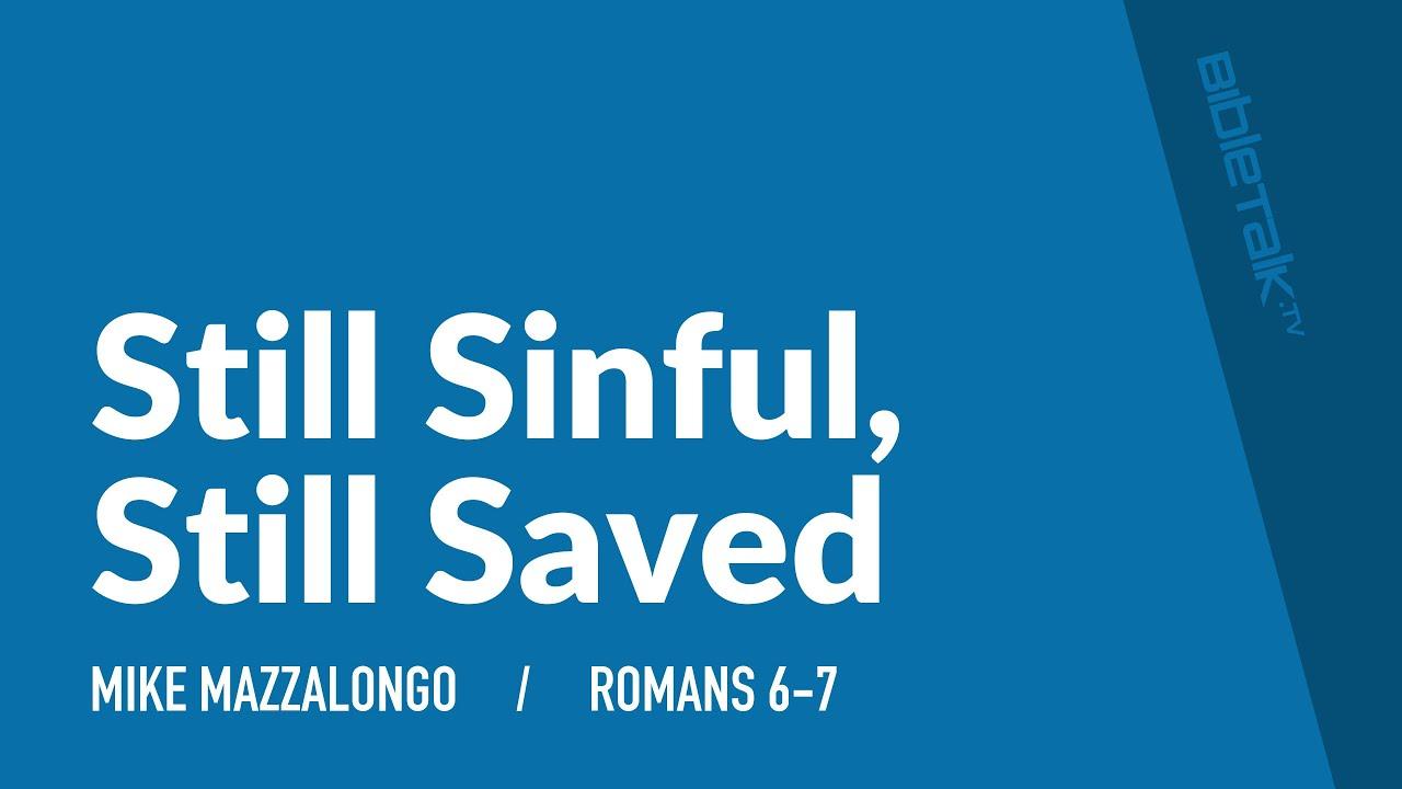Still Sinful, Still Saved