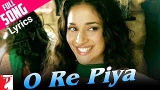 O Re Piya Song Lyrics / Rahat Fateh Ali Khan / Aaja Nachle