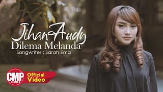 Download lagu Jihan Audy Dilema Melanda Mp3