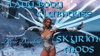 Skyrim Club Dance Mod + Mod Lady Body Parfait HD (Une déesse est née) [18+]